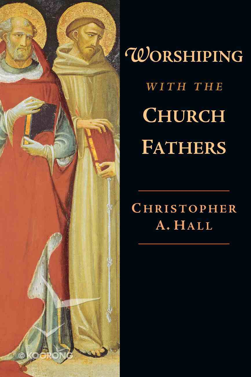 Worshiping With the Church Fathers eBook