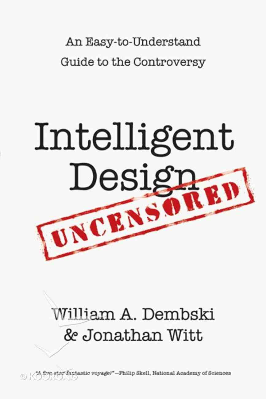 Intelligent Design Uncensored eBook