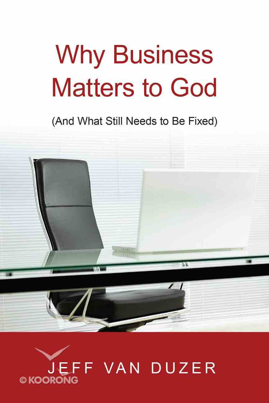 Why Business Matters to God eBook