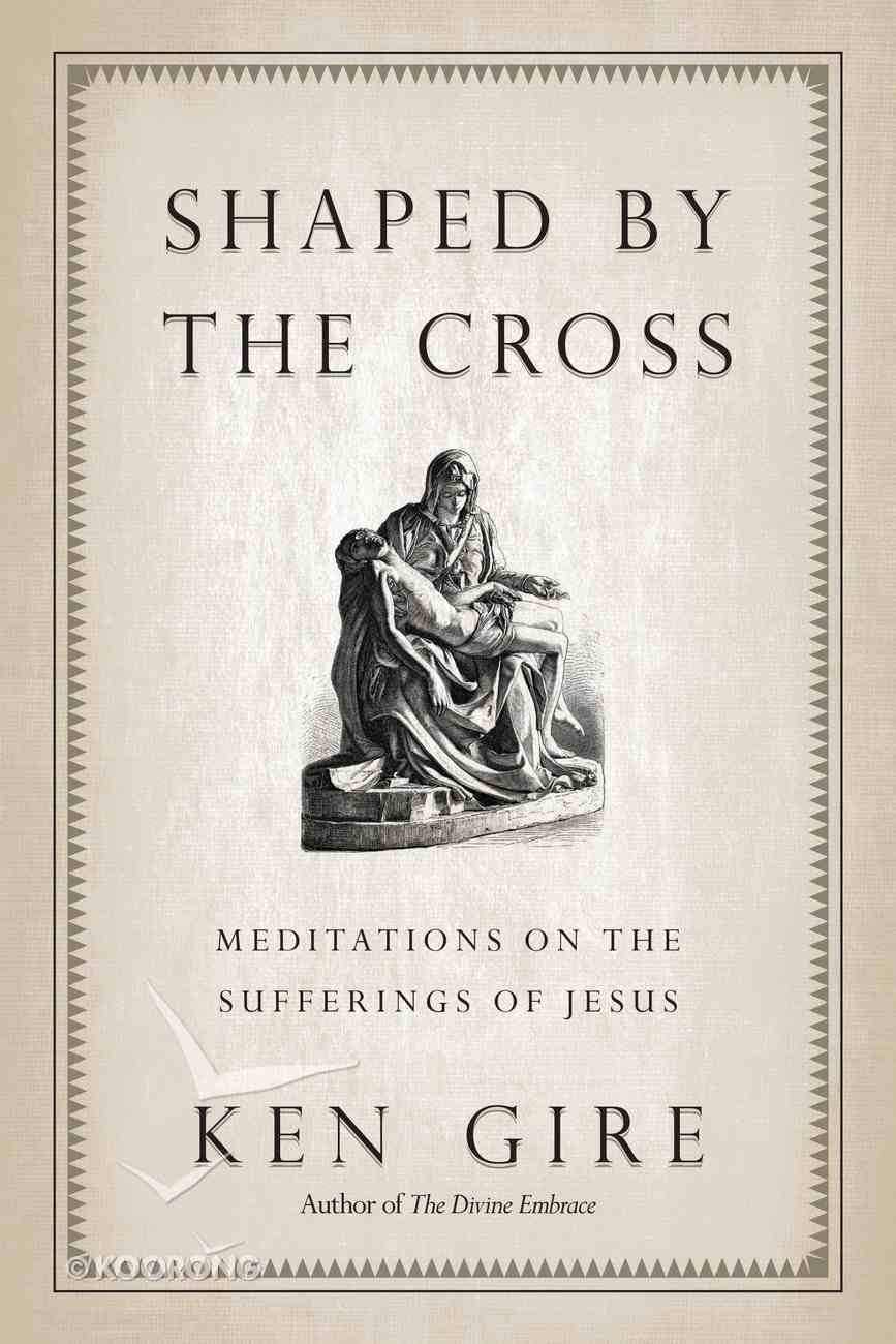 Shaped By the Cross eBook