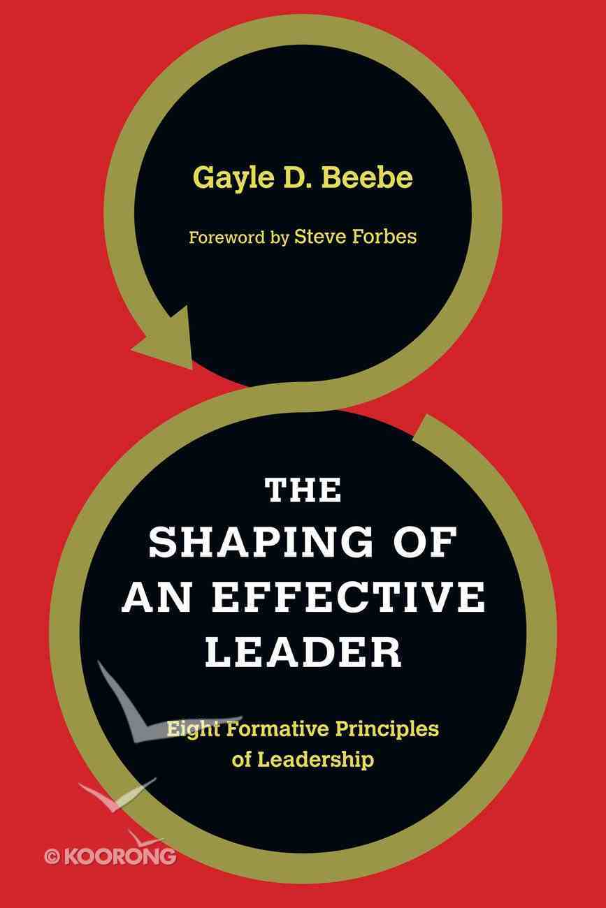 The Shaping of An Effective Leader eBook