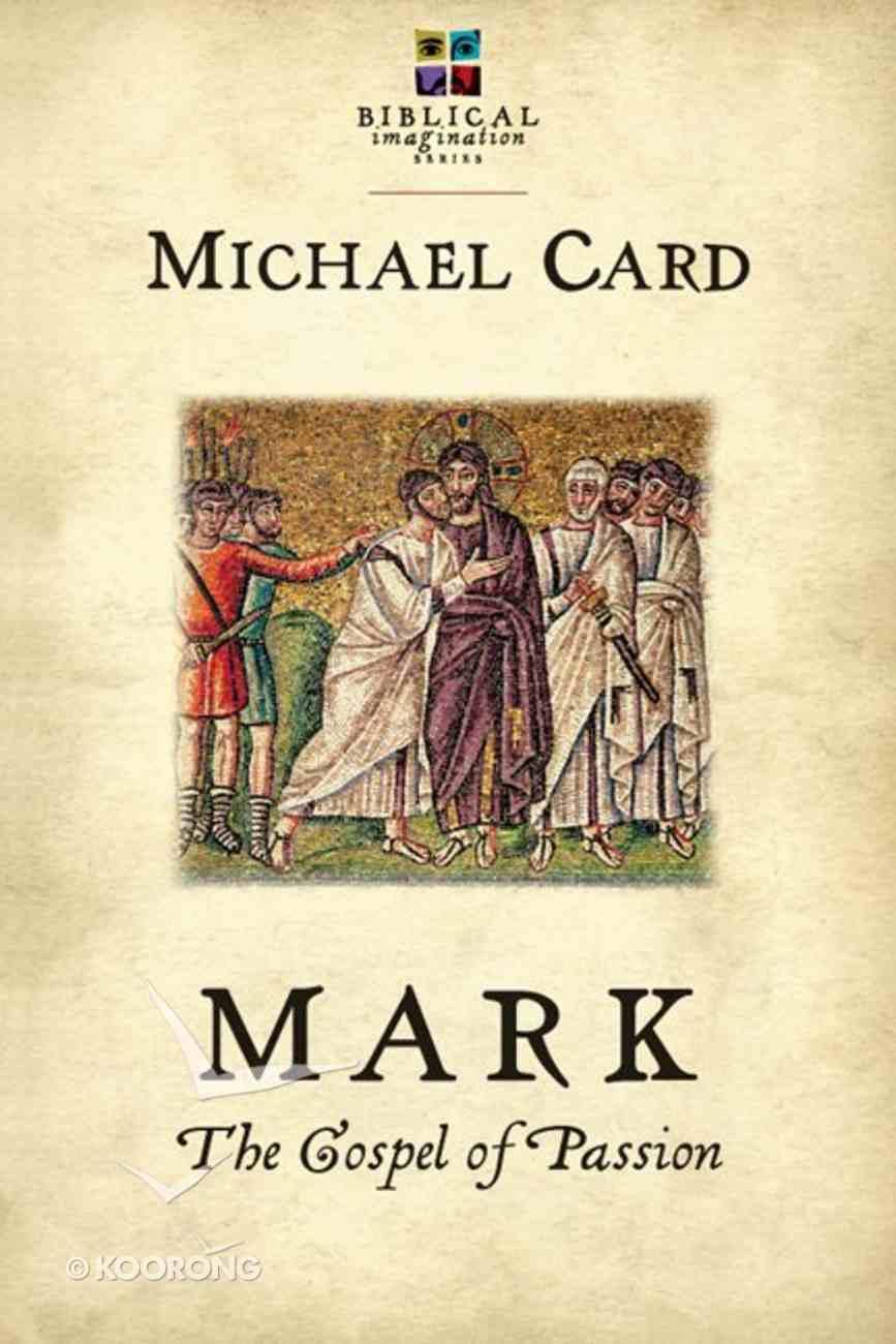 Mark: The Gospel of Passion (Biblical Imagination Series) eBook