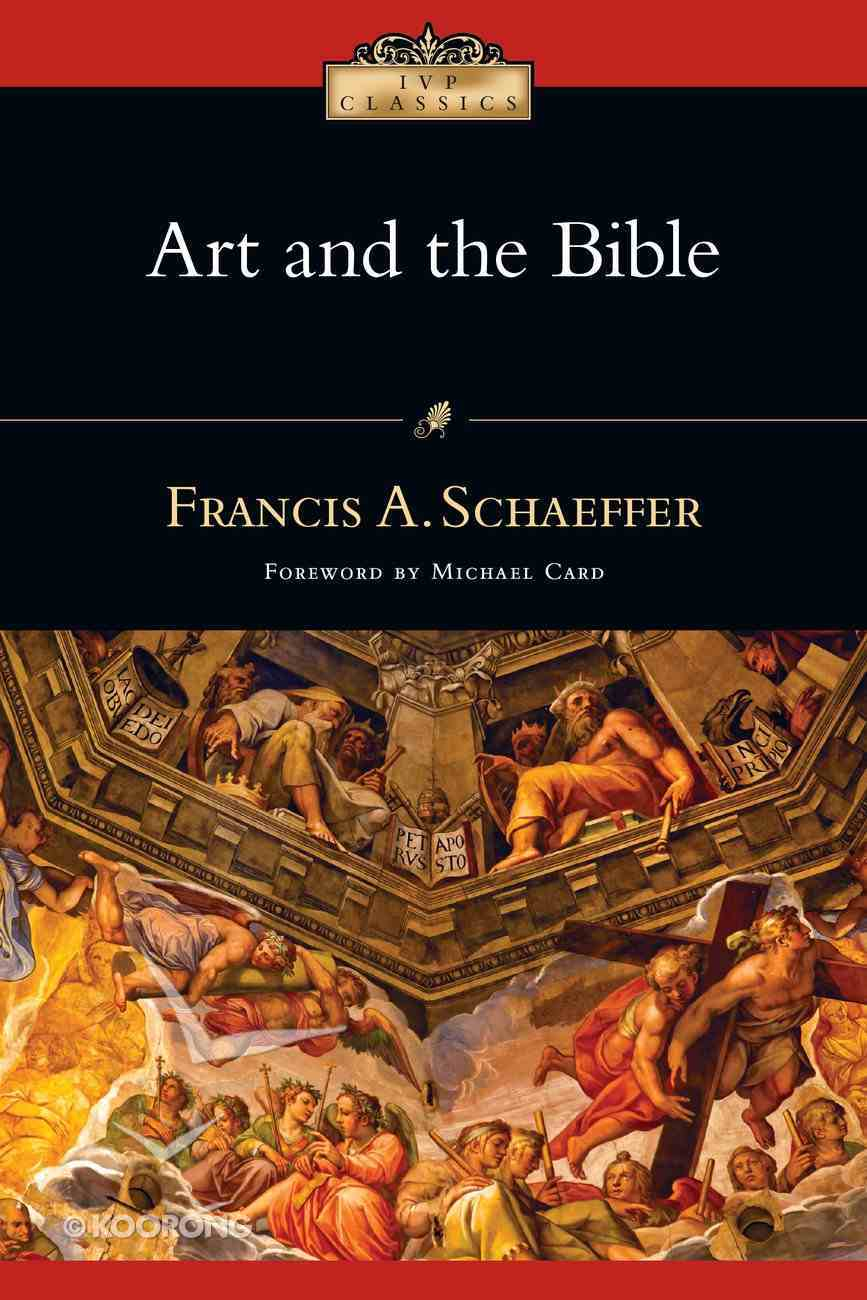 Art and the Bible: Two Essays (L'Abri Pamphlets Series) eBook