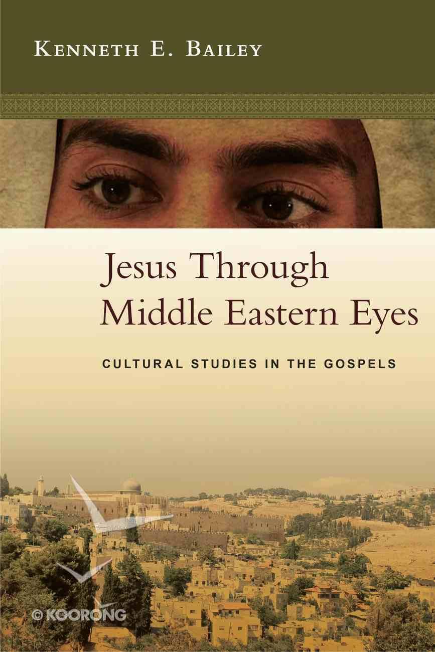 Jesus Through Middle Eastern Eyes eBook