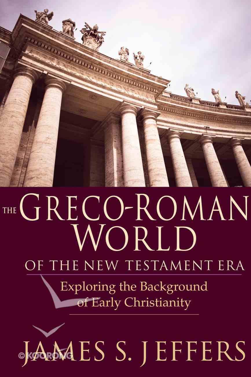 The Greco-Roman World of the New Testament Era eBook