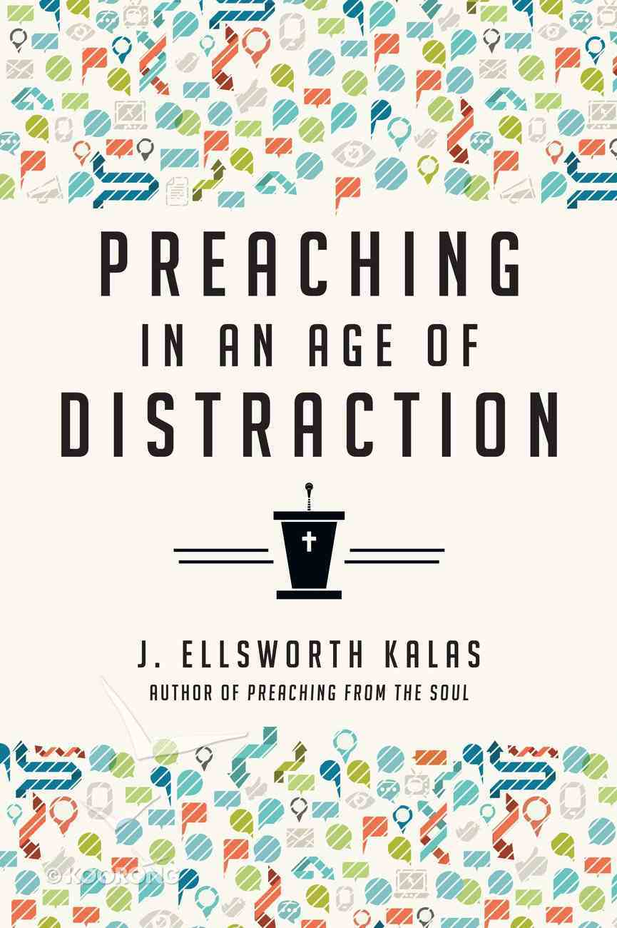 Preaching in An Age of Distraction eBook