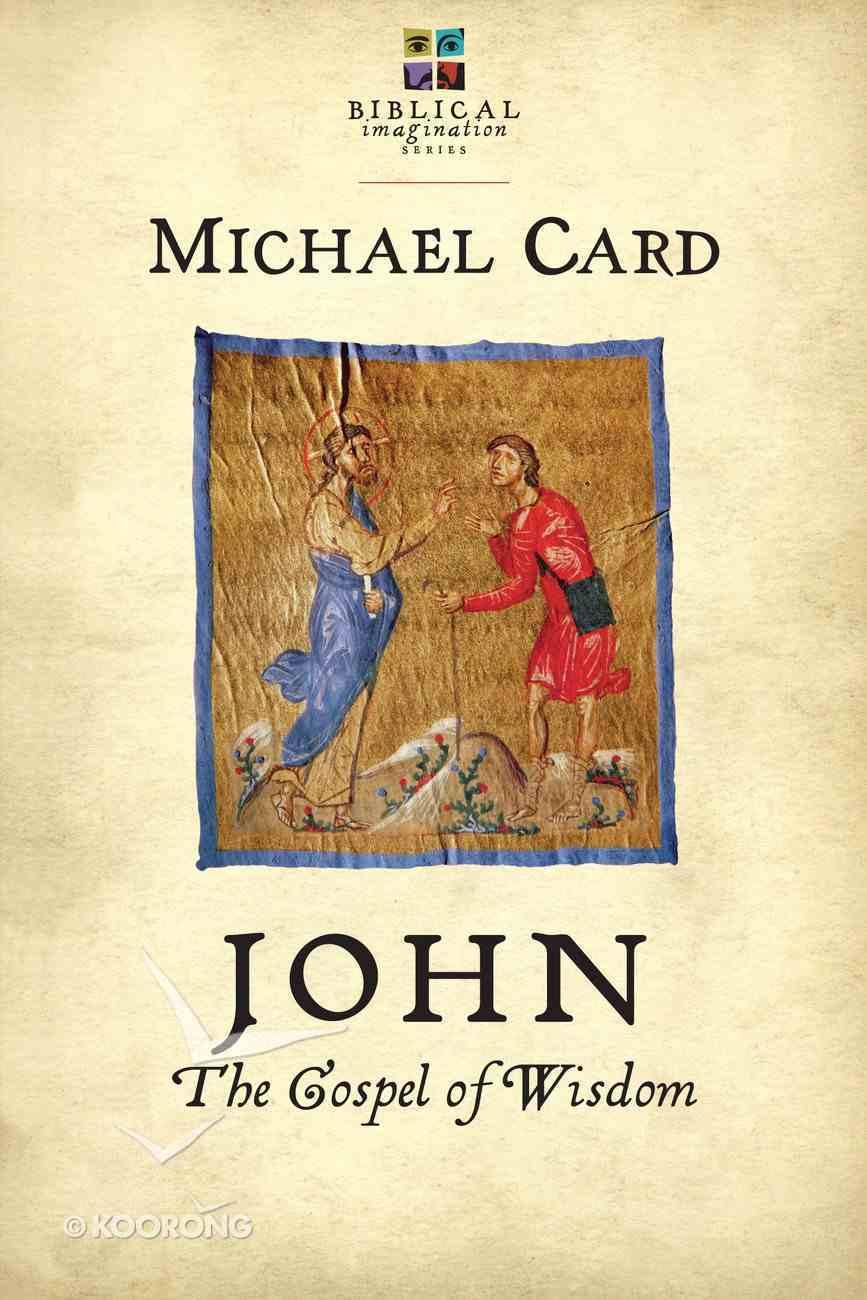 John: The Gospel of Wisdom (Biblical Imagination Series) eBook
