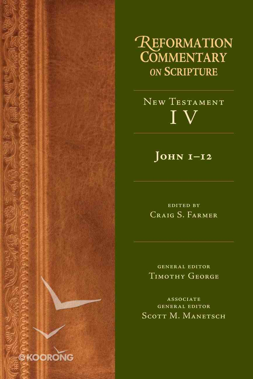 John 1-12 (Reformation Commentary On Scripture Series) eBook