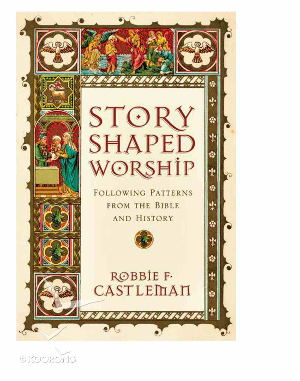 Story-Shaped Worship: Following Patterns From the Bible and History eBook