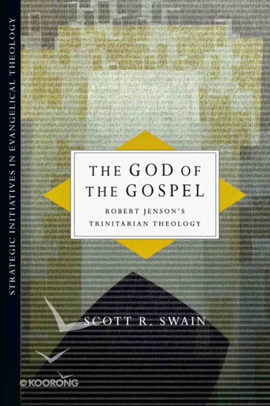 The God of the Gospel: Robert Jenson's Trinitarian Theology eBook