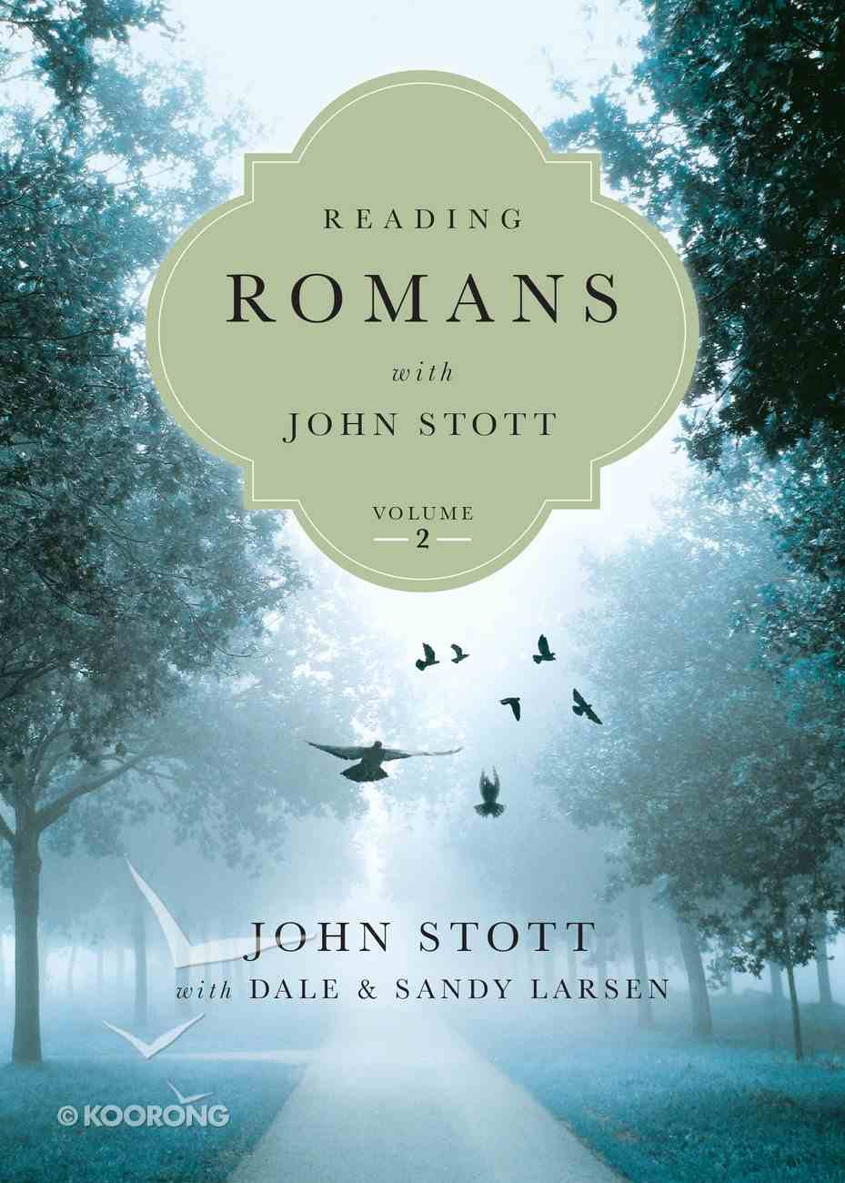 Reading Romans With John Stott, Vol. 2 (Reading The Bible With John Stott Series) eBook