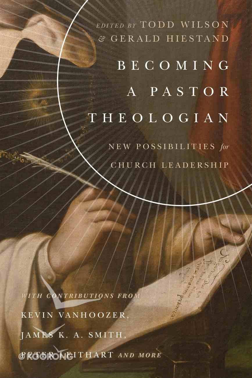 Becoming a Pastor Theologian eBook