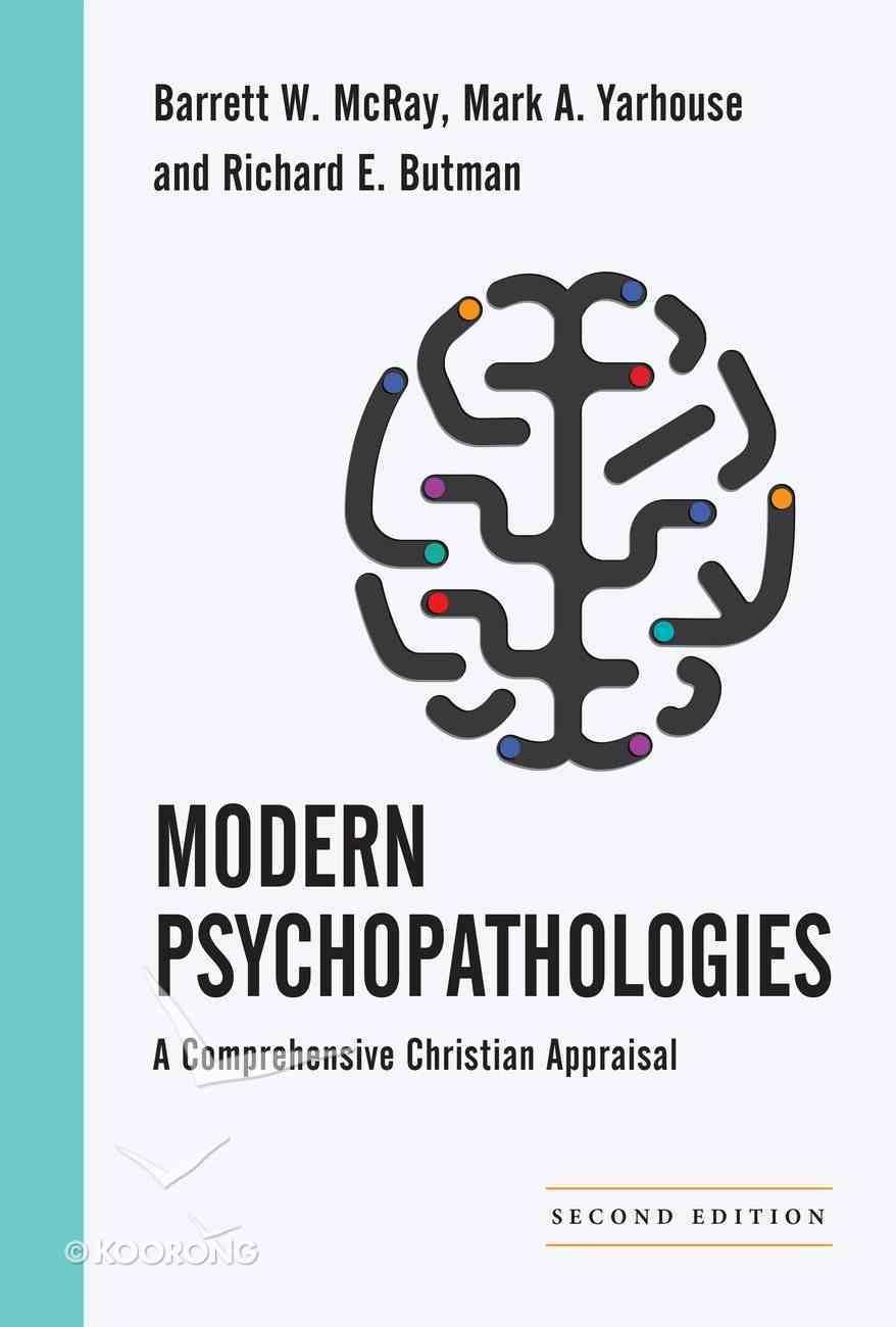 Modern Psychopathologies (Christian Association For Psychological Studies Books Series) eBook