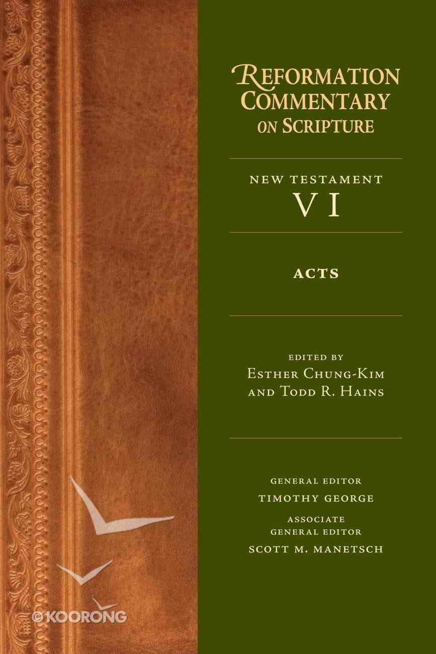 Acts (Reformation Commentary On Scripture Series) eBook