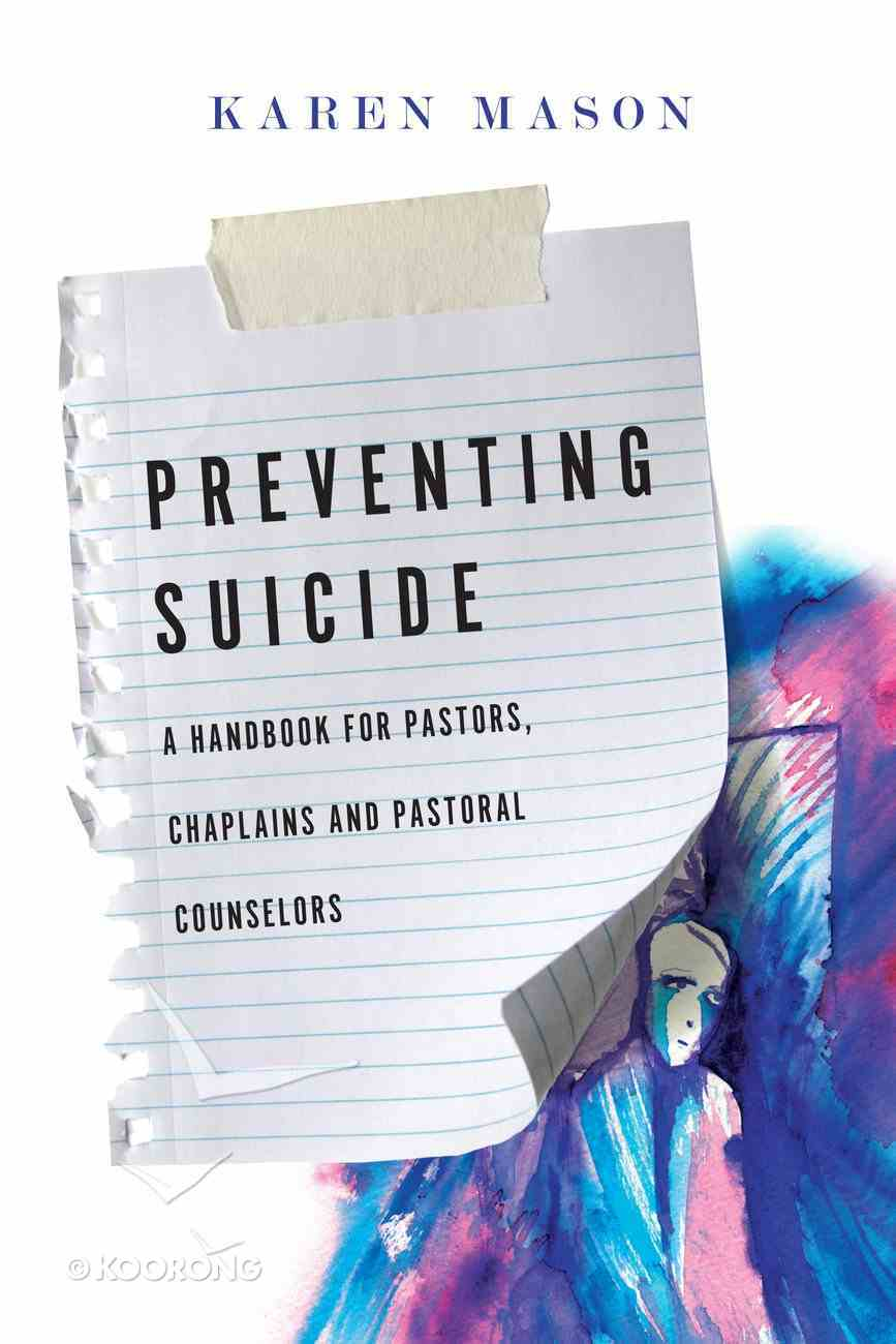 Preventing Suicide: A Handbook For Pastors, Chaplains and Pastoral Counselors eBook