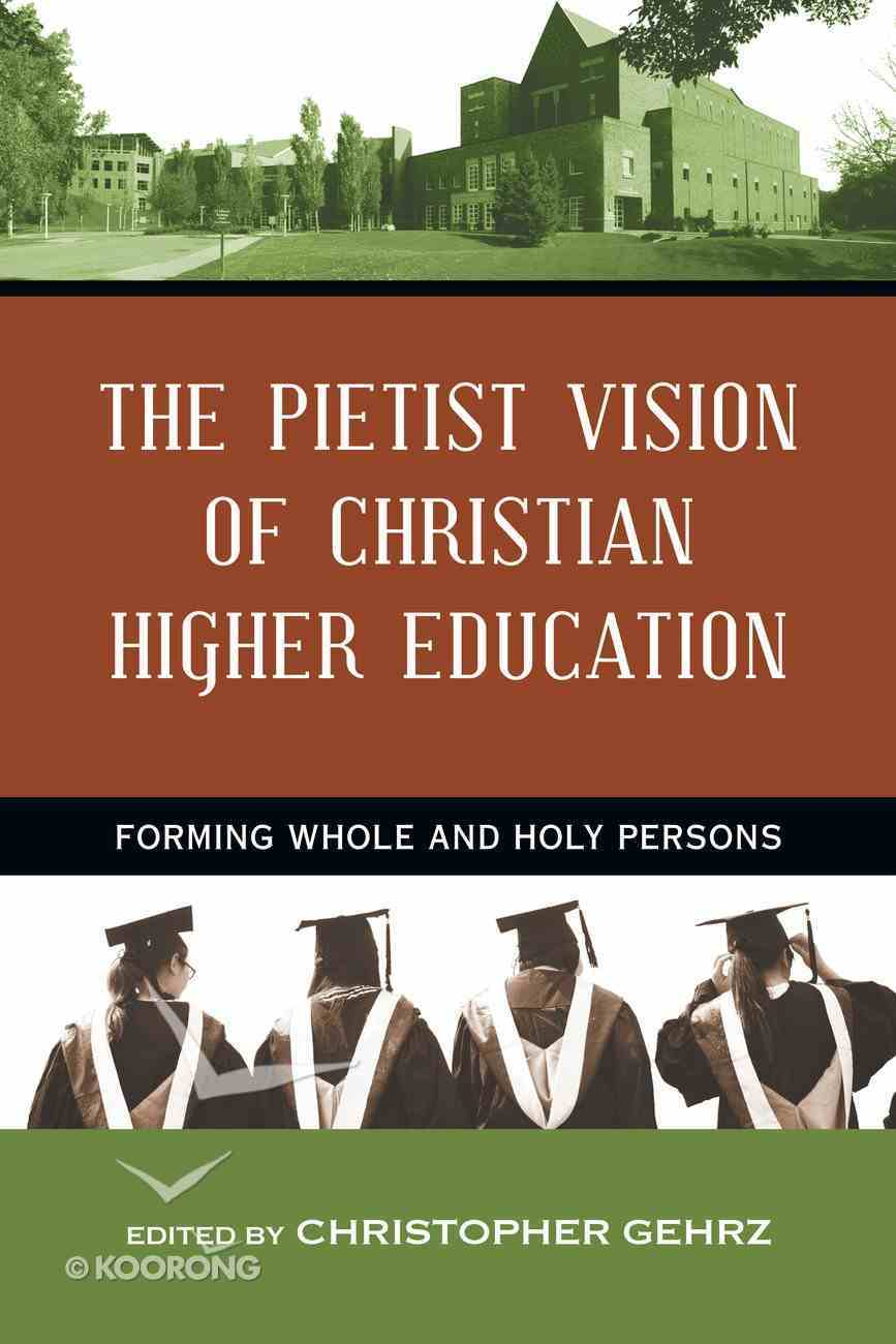 The Pietist Vision of Christian Higher Education eBook