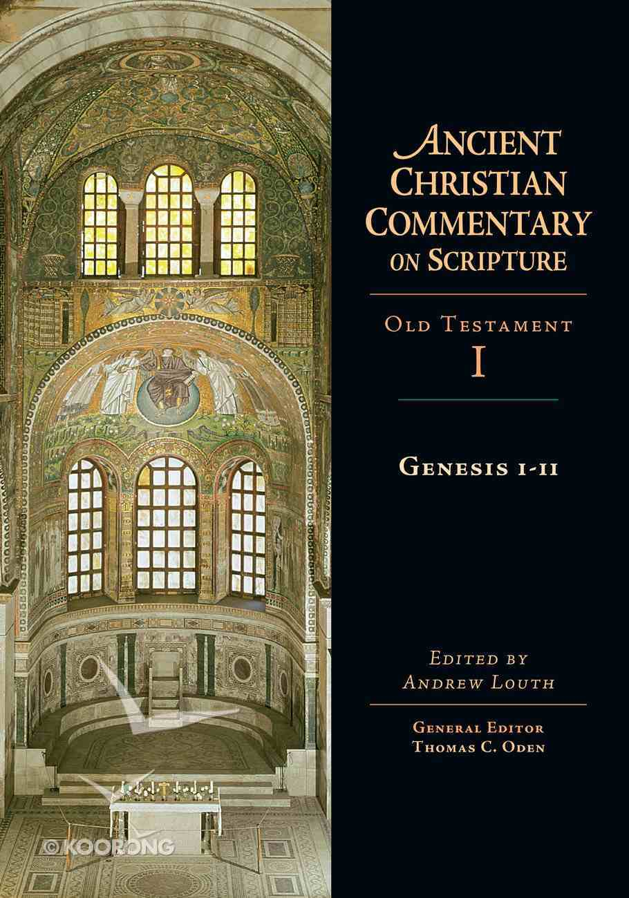 Genesis 1-11 (Ancient Christian Commentary On Scripture: Old Testament Series) eBook