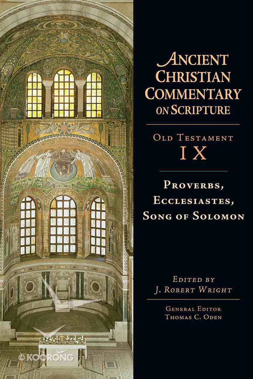 Proverbs, Ecclesiastes, Song of Solomon (Ancient Christian Commentary On Scripture: Old Testament Series) eBook