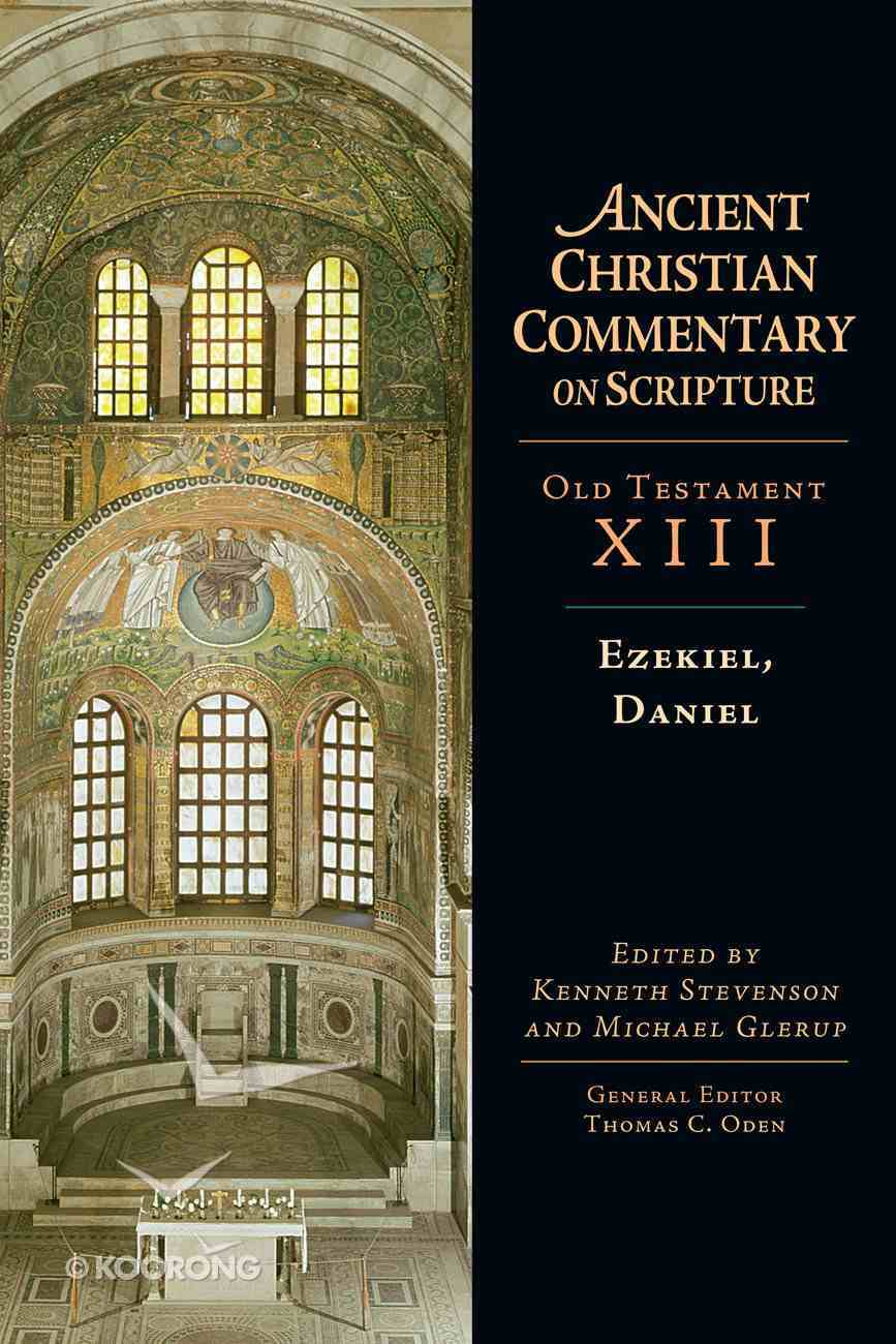 Ezekiel, Daniel (Ancient Christian Commentary On Scripture: Old Testament Series) eBook