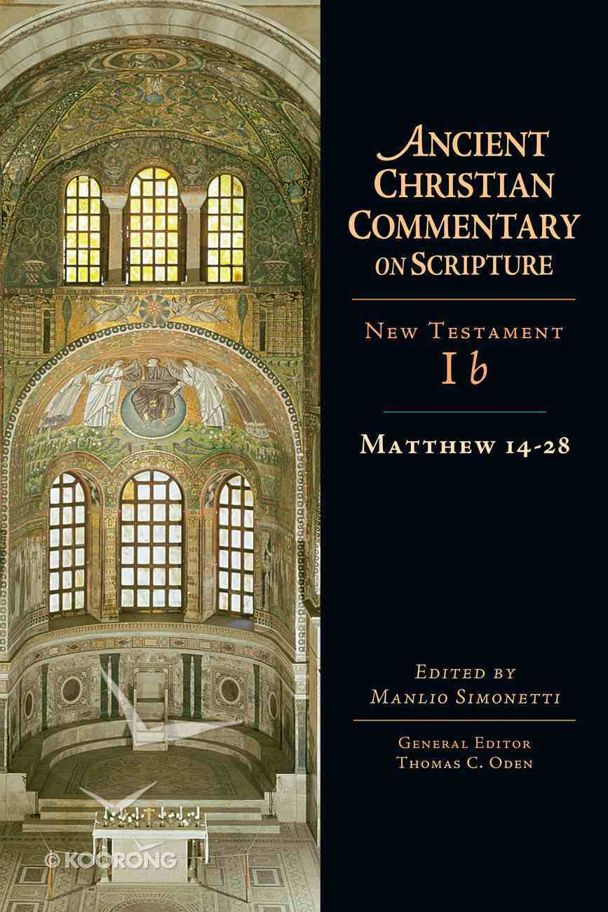 Matthew 14-28 (Ancient Christian Commentary On Scripture: New Testament Series) eBook