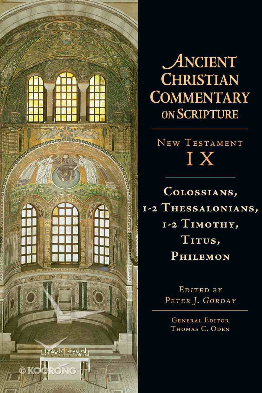 Colossians, 1-2 Thessalonians, 1-2 Timothy, Titus, Philemon (Ancient Christian Commentary On Scripture: New Testament Series) eBook