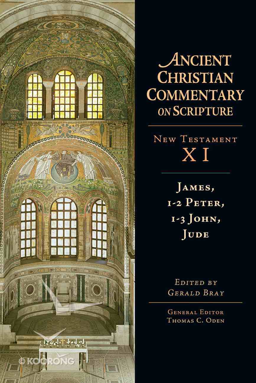 James, 1-2 Peter, 1-3 John, Jude (Ancient Christian Commentary On Scripture: New Testament Series) eBook