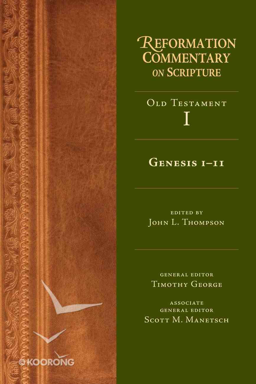 Genesis 1-11 (Reformation Commentary On Scripture Series) eBook