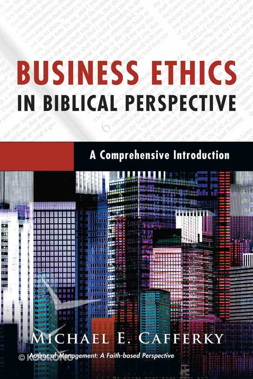 Business Ethics in Biblical Perspective eBook