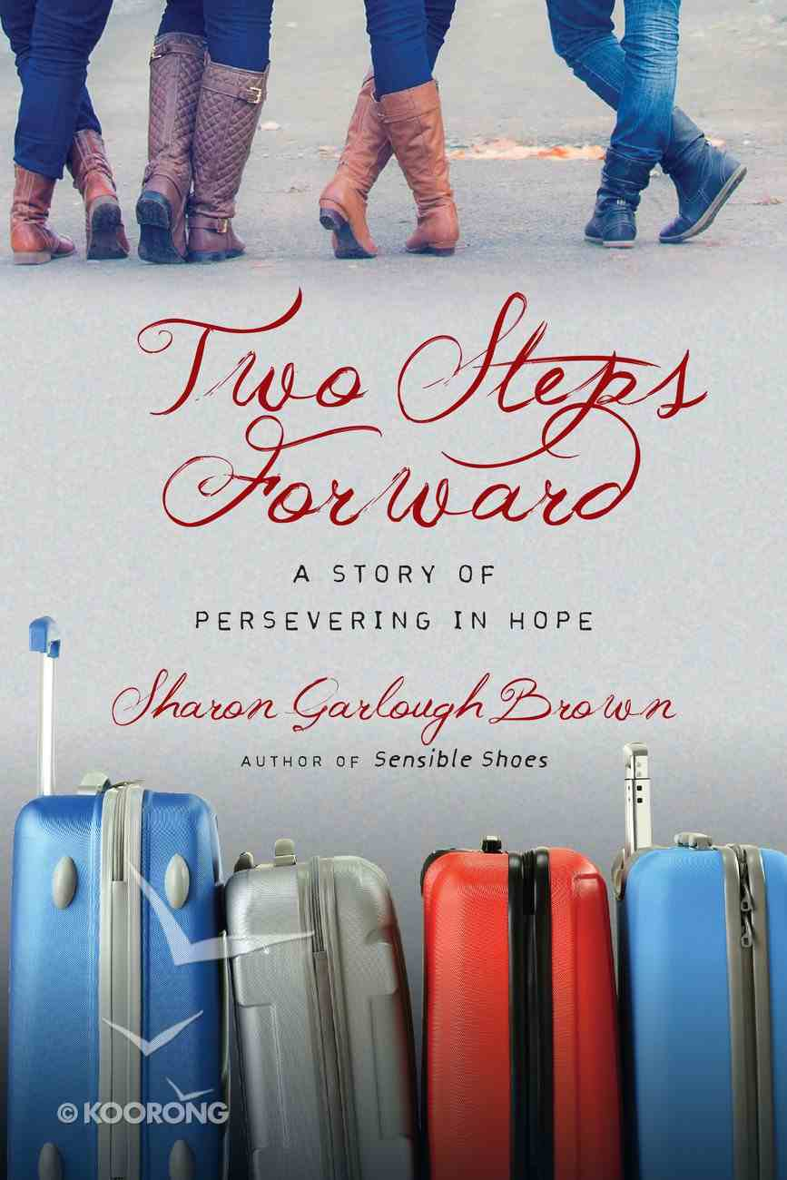 Two Steps Forward: A Story of Persevering in Hope (#02 in Sensible Shoes Series) eBook