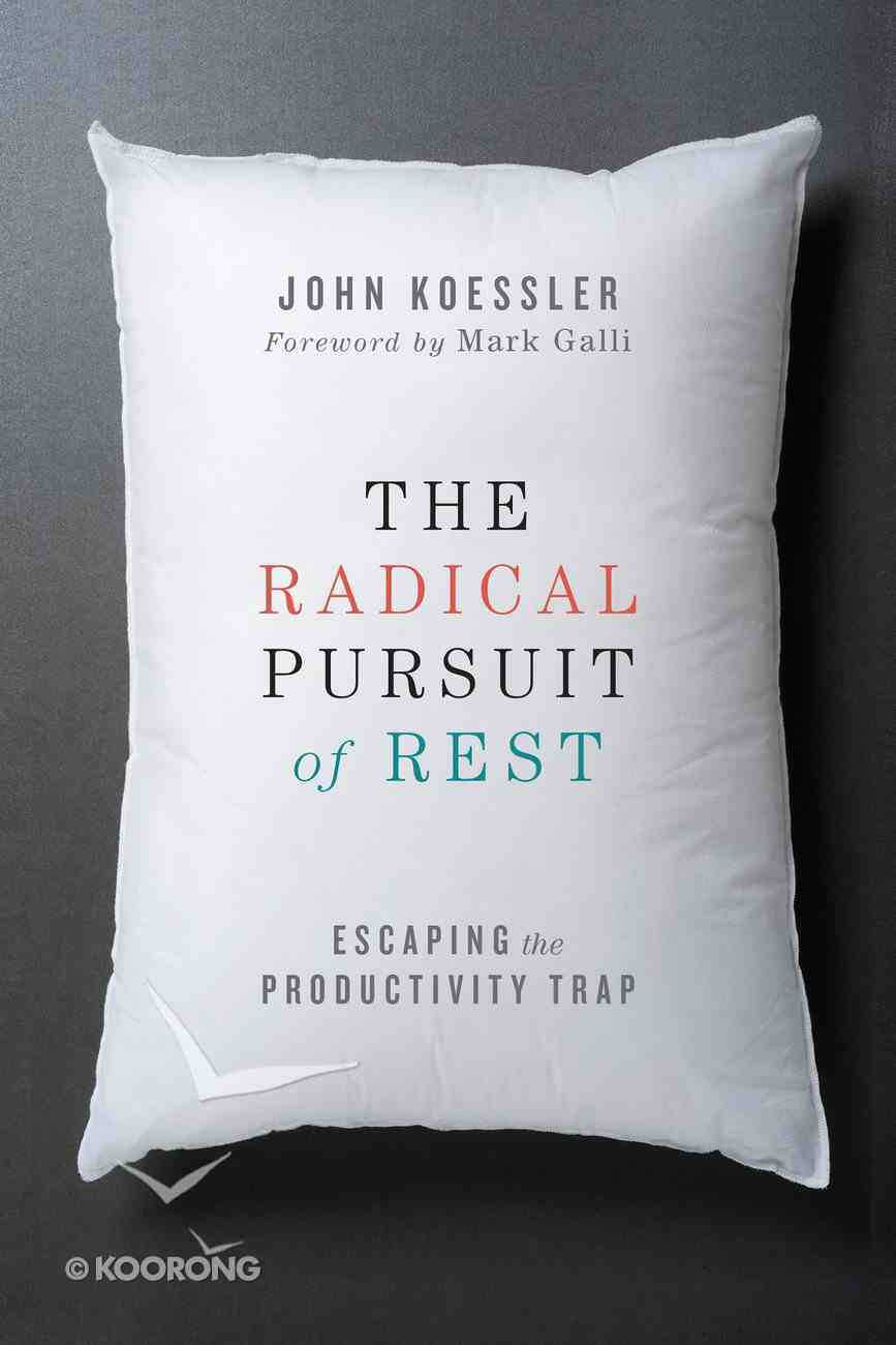 The Radical Pursuit of Rest eBook