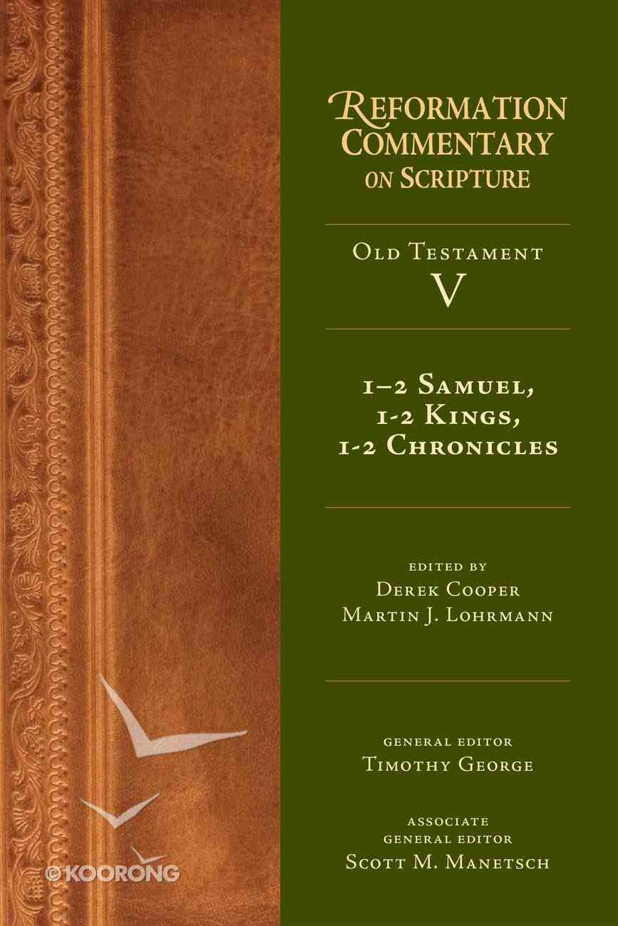 1-2 Samuel, 1-2 Kings, 1-2 Chronicles (#5 in Reformation Commentary On Scripture Series) eBook