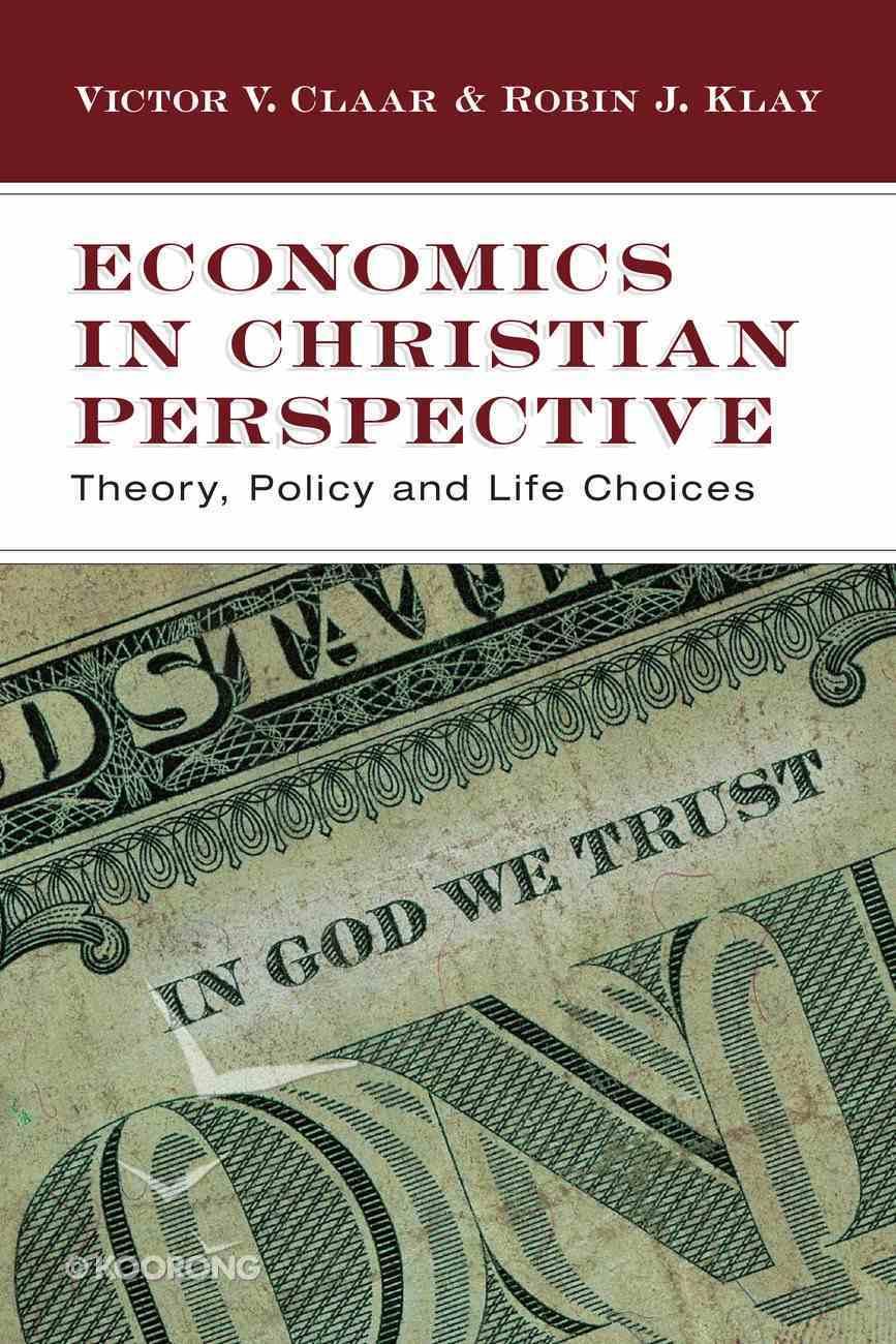 Economics in Christian Perspective eBook