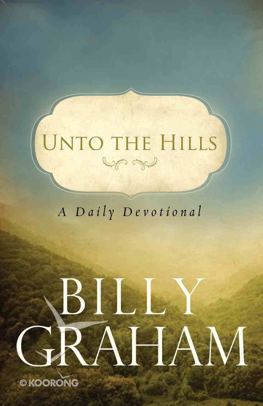 Unto the Hills: A Daily Devotional eBook