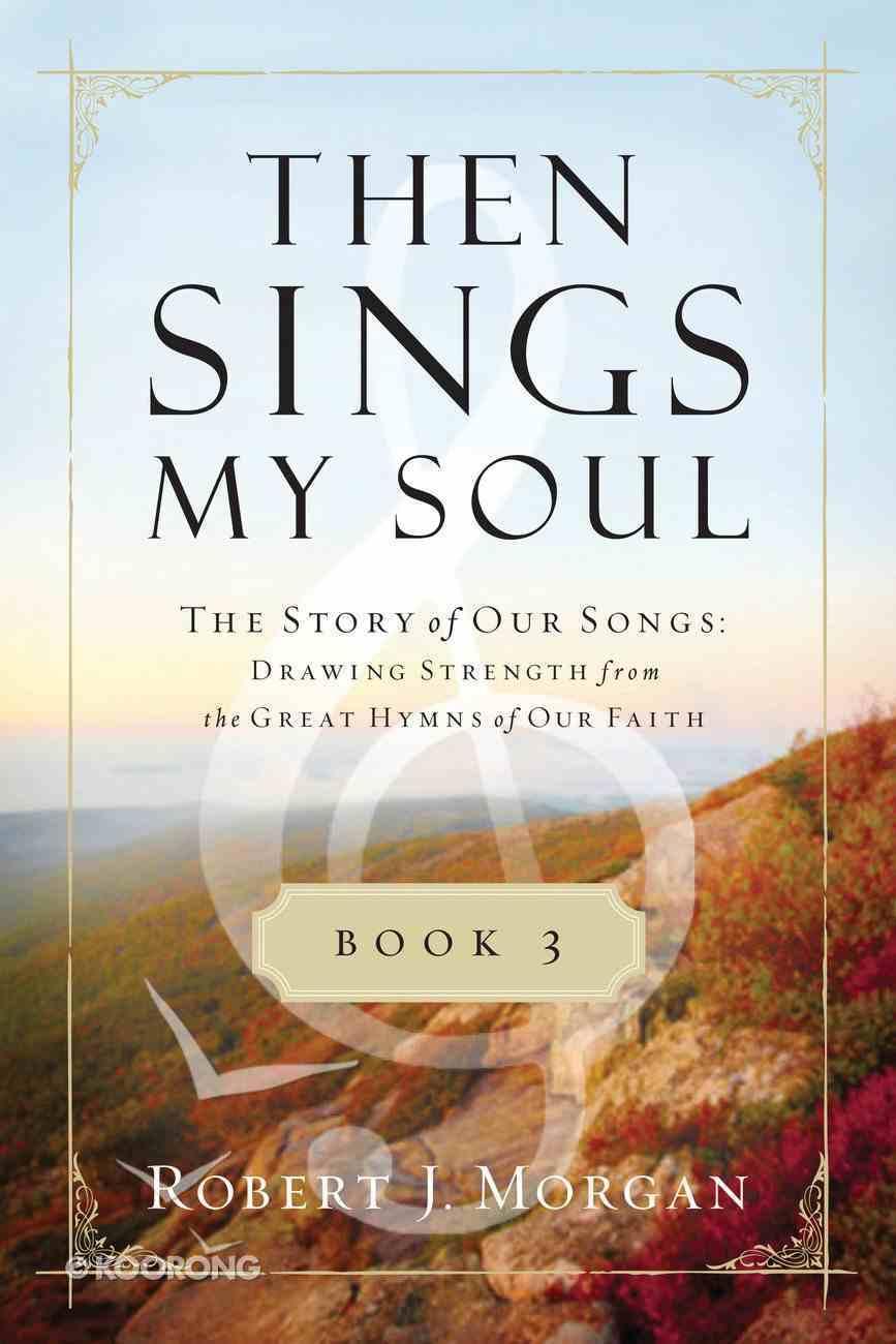 Then Sings My Soul (Book 3) eBook