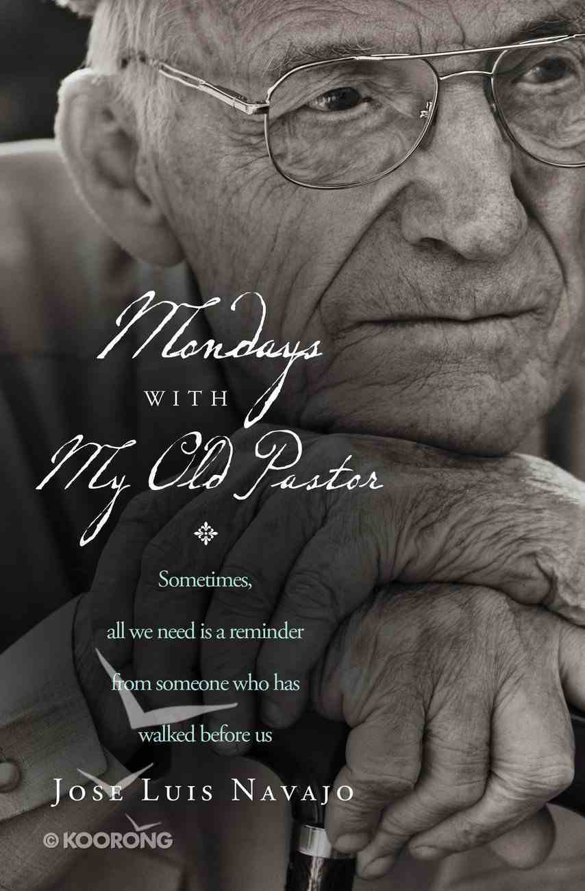 Mondays With My Old Pastor eBook