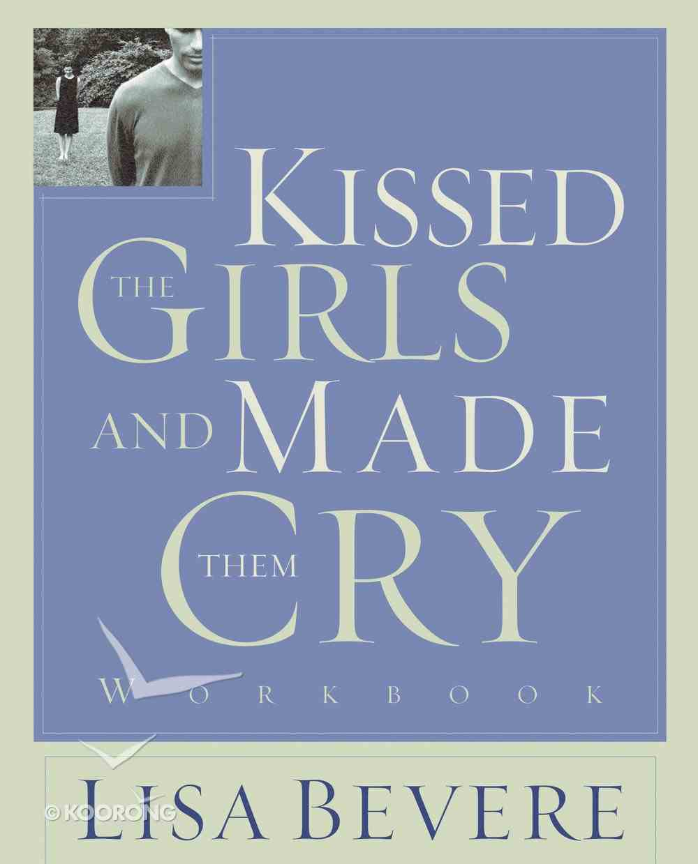 Kissed the Girls and Made Them Cry (Companion Workbook) eBook