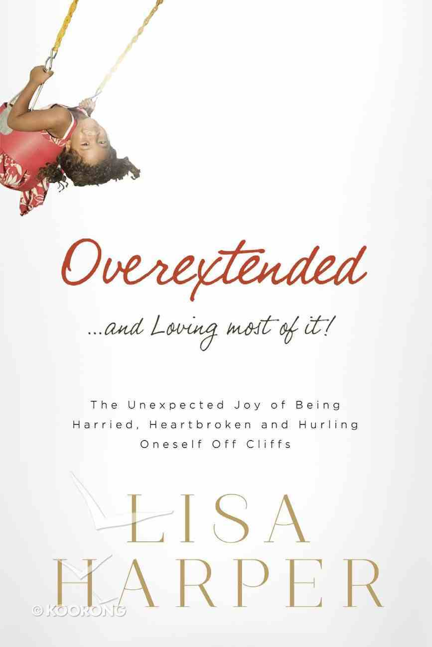 Overextended and Loving Most of It eBook