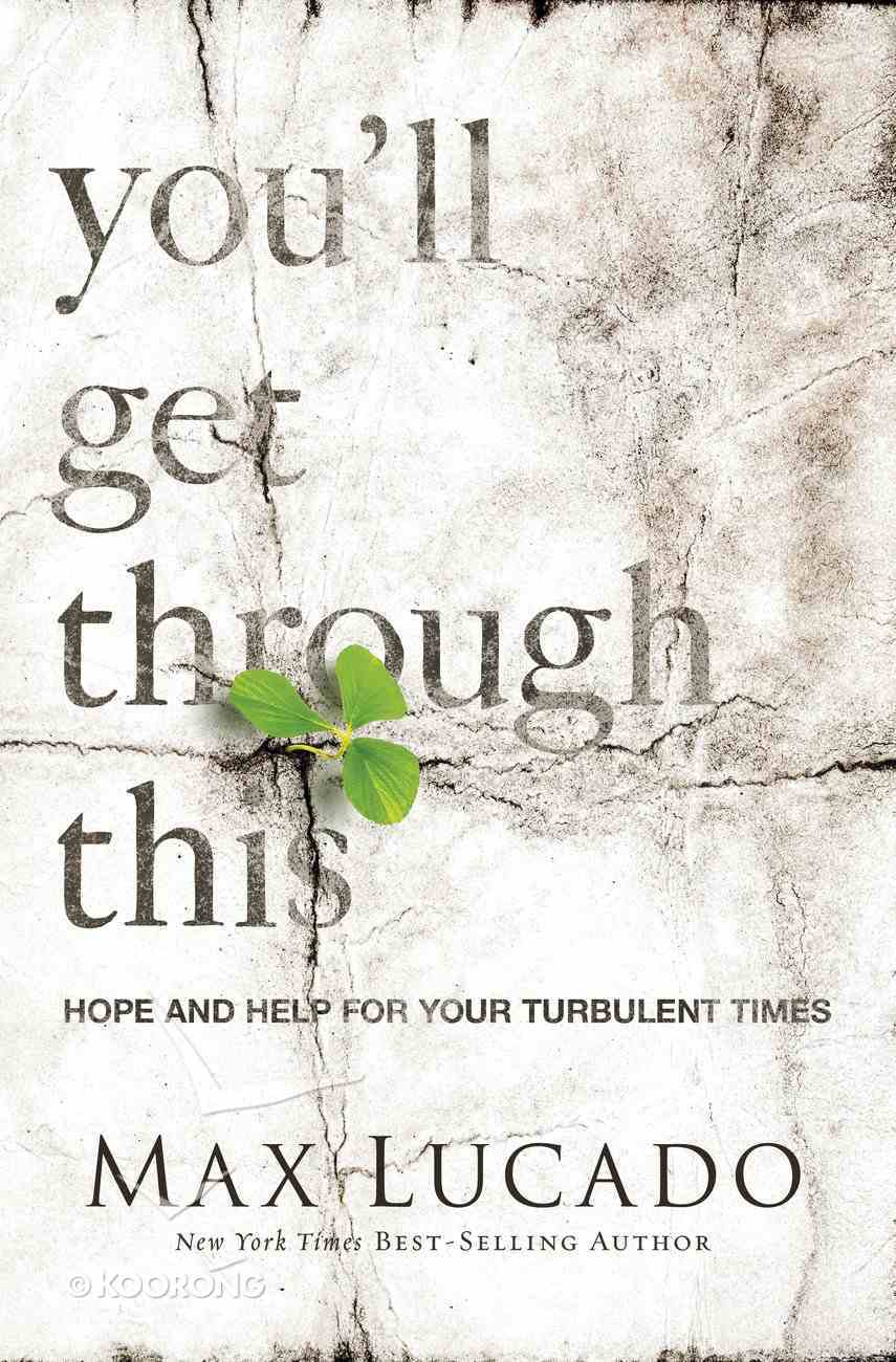 You'll Get Through This: Hope and Help For Your Turbulent Times eBook