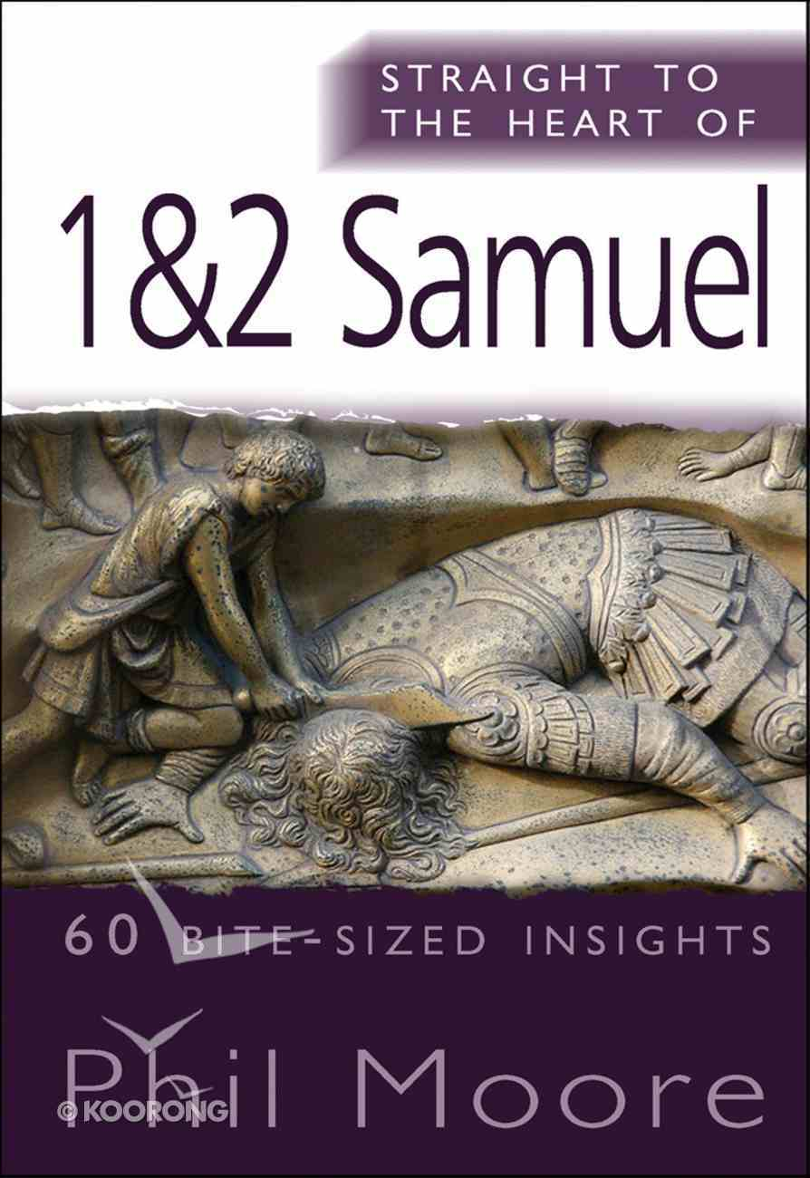 1 and 2 Samuel (Straight To The Heart Of Series) eBook