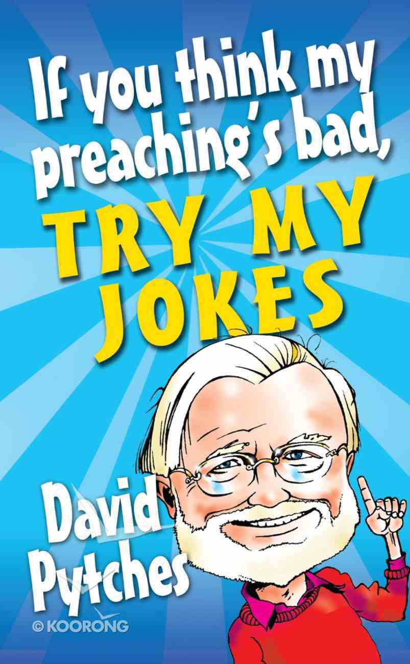 If You Think My Preaching's Bad, Try My Jokes eBook