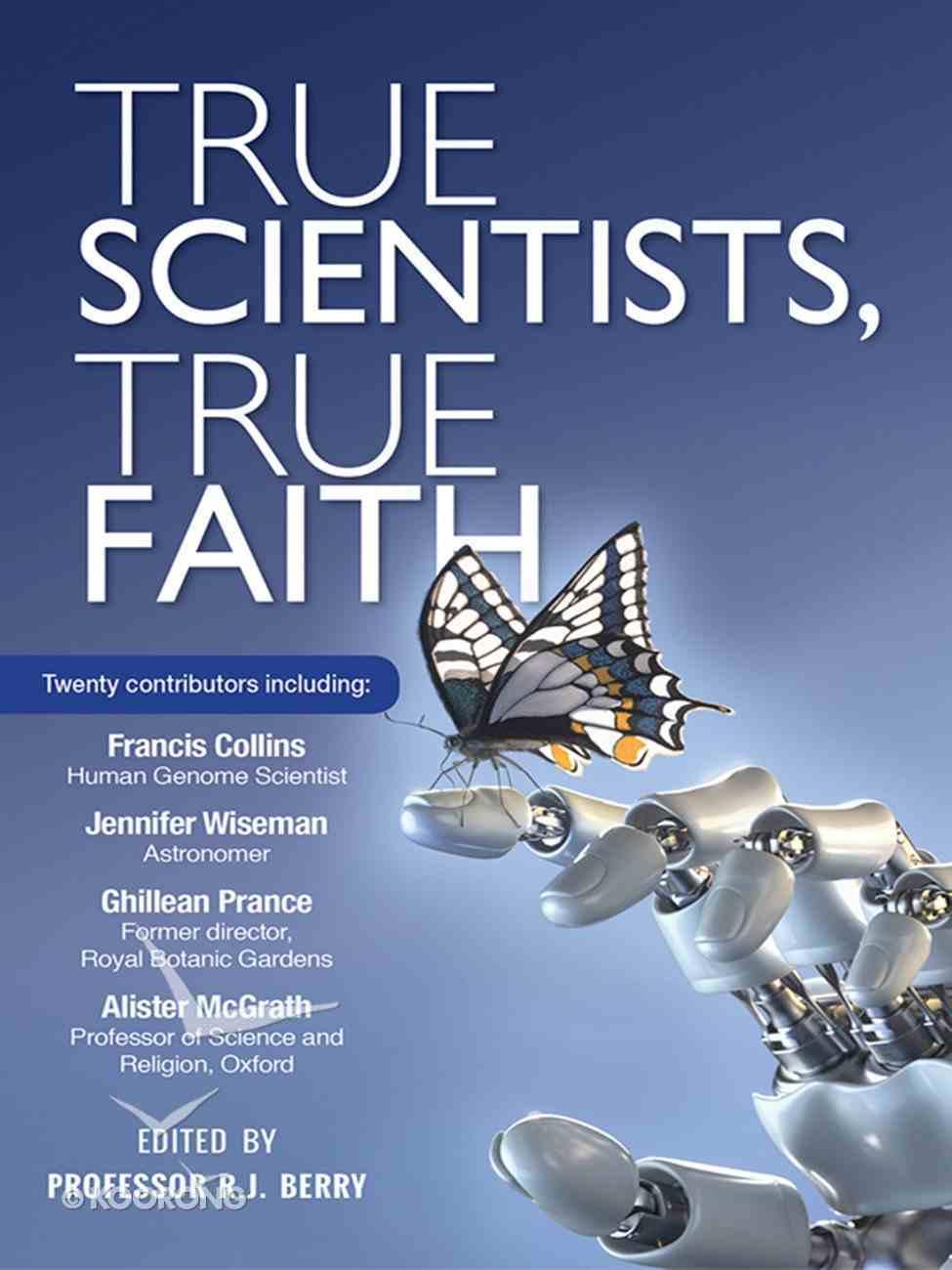 True Scientists, True Faith eBook