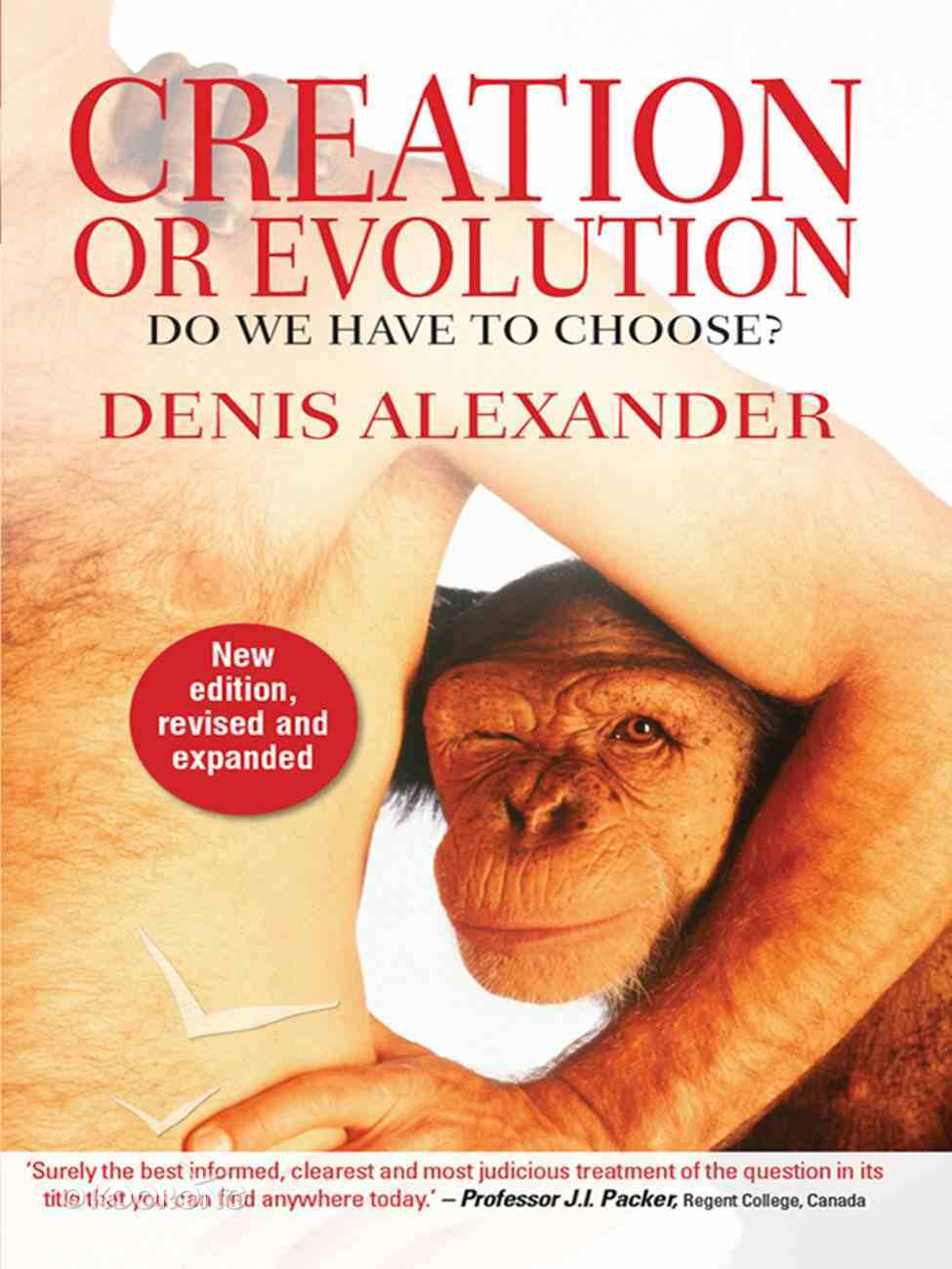 Creation Or Evolution: Do We Have to Choose? (New Edition, And Expanded 2014) eBook