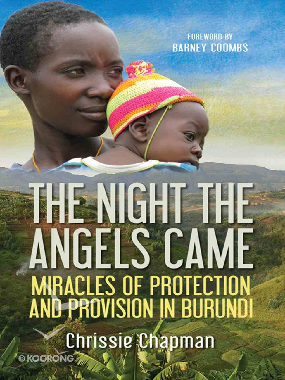 The Night the Angels Came: The Miracles of Protection and Provision in Burundi eBook