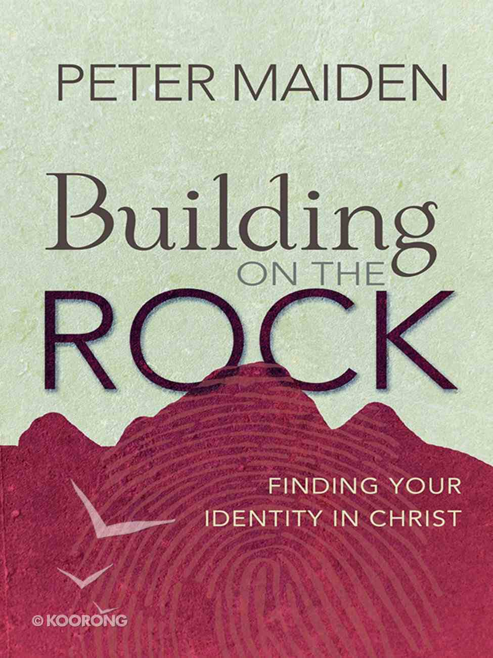 Building on the Rock: Finding Your Identity in Christ eBook