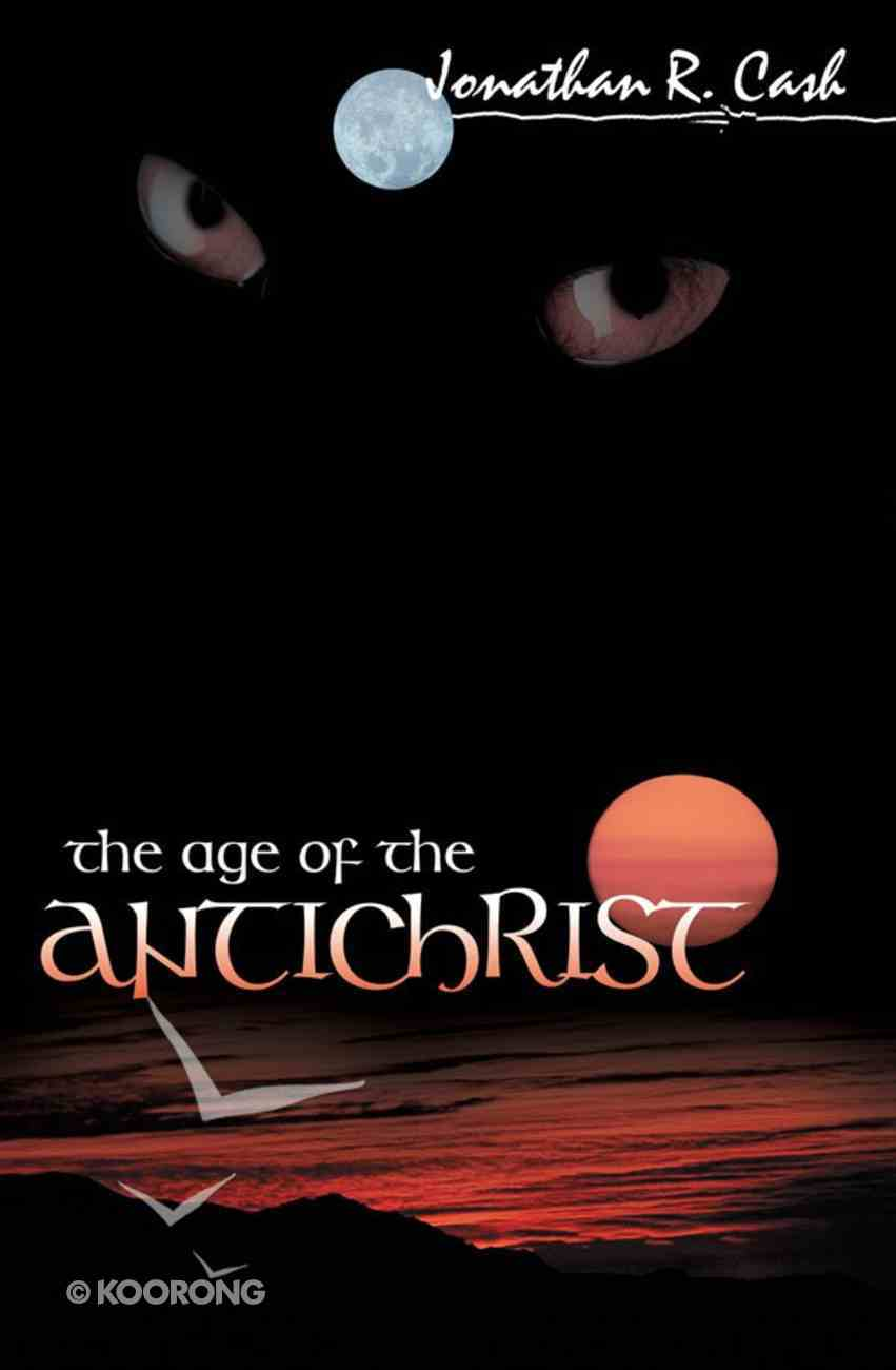 The Age of the Antichrist eBook