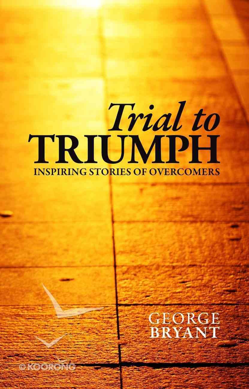 Trial to Triumph eBook