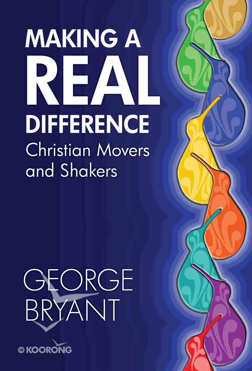 Making a Real Difference: Christian Movers and Shakers eBook