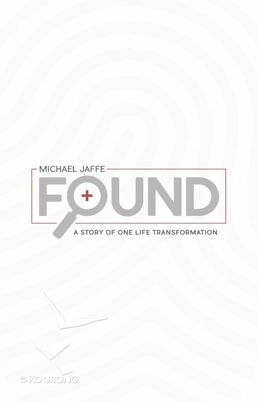 Found: A Story of One Life Transformation eBook