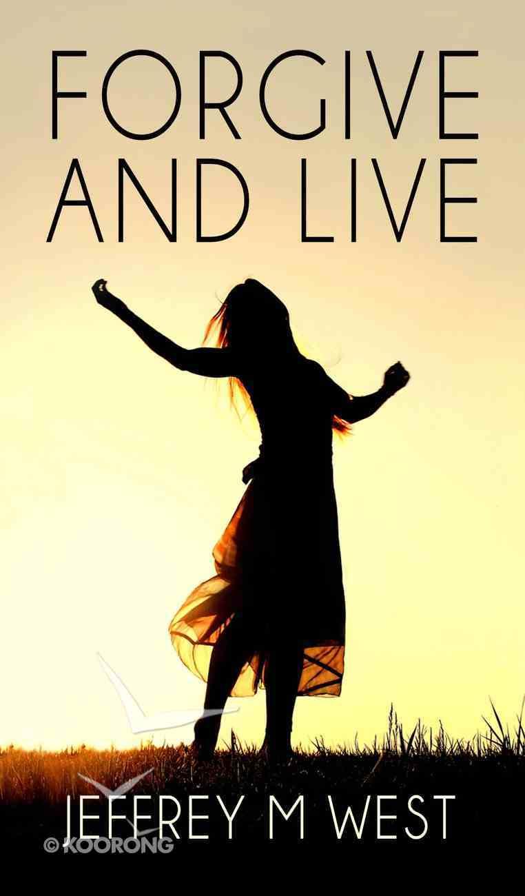 Forgive and Live eBook