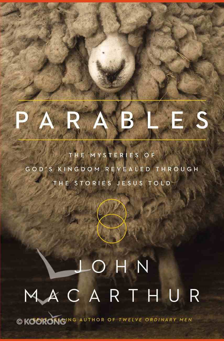Parables: The Mysteries of God's Kingdom Revealed Through the Stories Jesus Told eBook